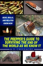 The Prepper's Guide to Surviving the End of the World, as We Know It